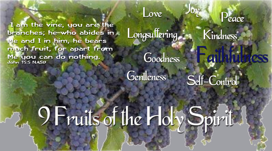 9 Fruits of the Holy Spirit - Faithfulness