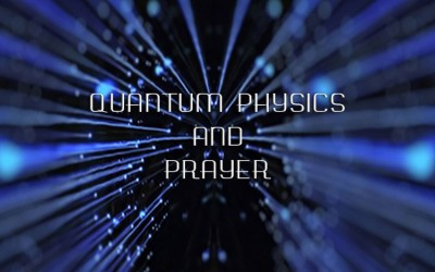 Quantum Physics and Prayer