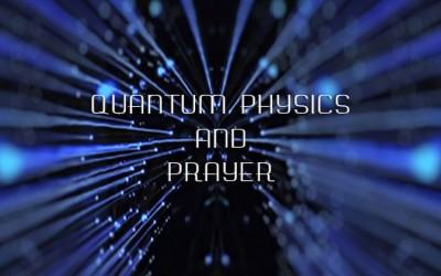 Quantum Physics and Prayer