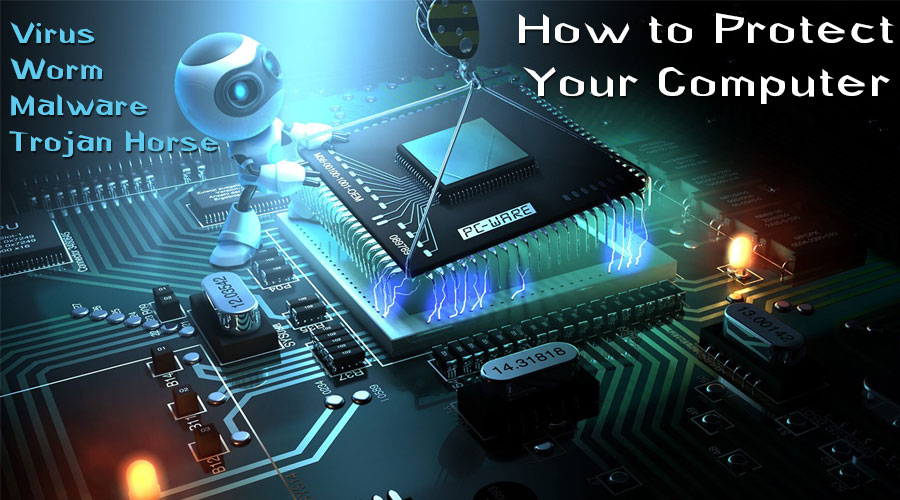 How to Protect Your Computer - Virus Trojan Horses Worm Malware